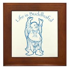Life is Buddhaful Framed Tile
