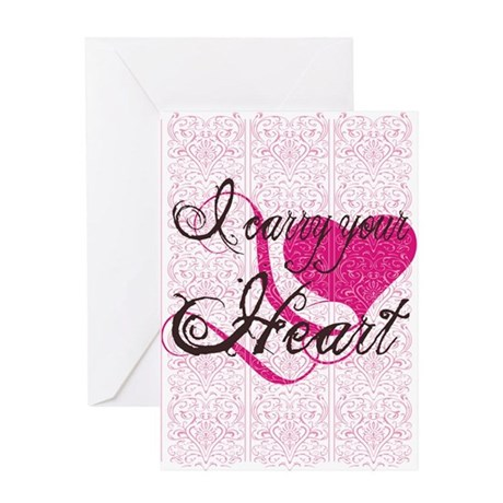 I carry your heart - Greeting Card