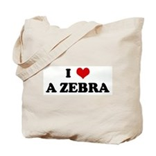 I Love A ZEBRA Tote Bag