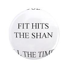 "Shit hits the fan... 3.5"" Button"