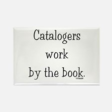Catalogers work by the book. Rectangle Magnet