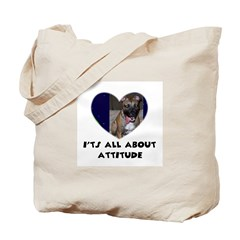 ITS ALL ABOUT ATTITUDE PIT BULL HEART Tote Bag