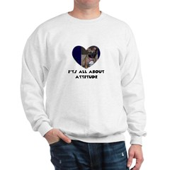 ITS ALL ABOUT ATTITUDE PIT BULL HEART Sweatshirt