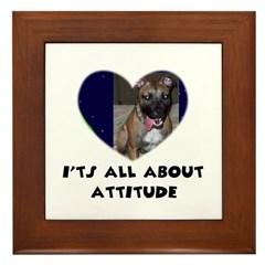 ITS ALL ABOUT ATTITUDE PIT BULL HEART Framed Tile