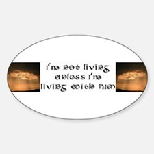 I'm Not Living.. Christian It Oval Decal
