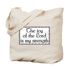 The Joy Of The Lord.. Items Tote Bag