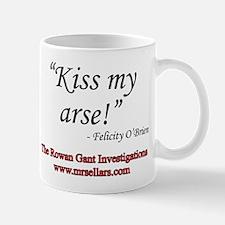 Cute Kiss my arse Mug