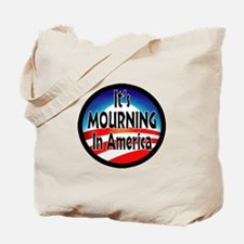 IT'S MOURNING IN AMERICA Tote Bag