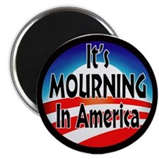 """IT'S MOURNING IN AMERICA 2.25"""" Magnet (10 pac"""