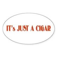 Just a Cigar Oval Decal