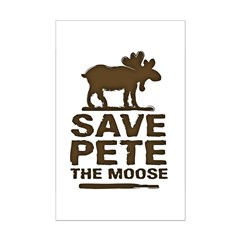 Save Pete the Moose Posters