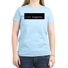 life happens Women's Pink T-Shirt