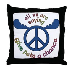 Give Pete a Chance Throw Pillow