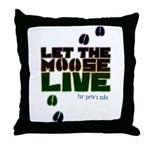 Let the Moose Live Throw Pillow