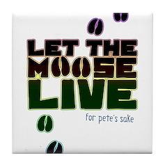 Let the Moose Live Tile Coaster