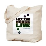 Let the Moose Live Tote Bag