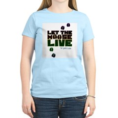 Let the Moose Live T-Shirt