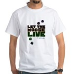 Let the Moose Live White T-Shirt