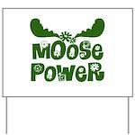 Moose Power Yard Sign