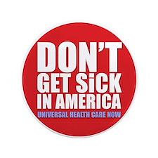 "Don't get sick 3.5"" Button"