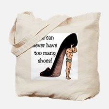 You Can Never Have Too Many Shoes Tote Bag