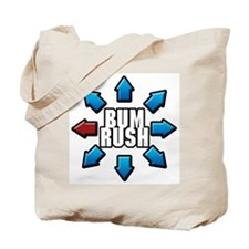 Bum Rush Tote Bag