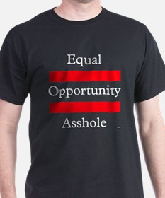Equal Opportunity Asshole T-Shirt