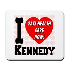 I Love Kennedy Pass Health Care Now Mousepad