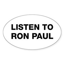 Listen to Ron Paul Oval Decal