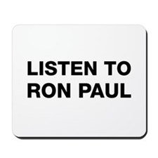 Listen to Ron Paul Mousepad