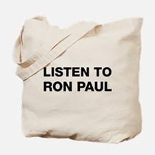 Listen to Ron Paul Tote Bag