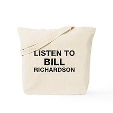 Listen to Bill Richardson Tote Bag