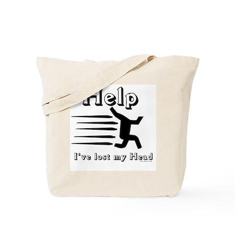 help, I've lost my head Tote Bag