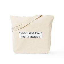 Trust Me: Nutritionist Tote Bag