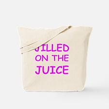 Jilled On The Juice Tote Bag