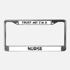 Trust Me: Nurse License Plate Frame