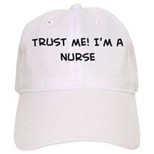 Trust Me: Nurse Baseball Cap