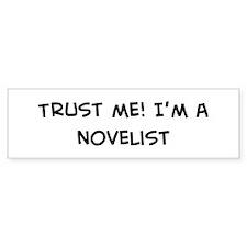 Trust Me: Novelist Bumper Bumper Sticker