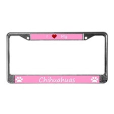 Pink I Love My Chihuahuas License Plate Frame
