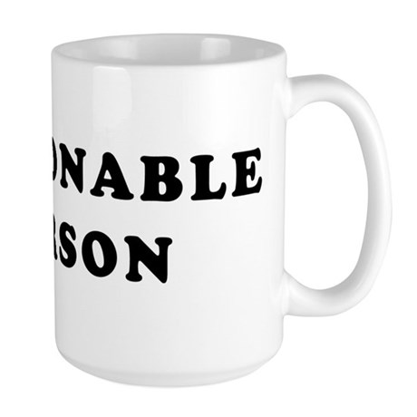 """Reasonable Person"" Large Mug"