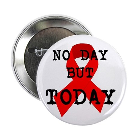 """No Day But Today"" Button (10 pack)"