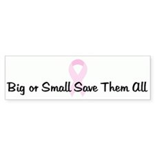 Big or Small Save Them All pi Bumper Bumper Sticker