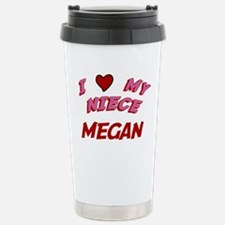 I Love My Niece Megan Travel Mug