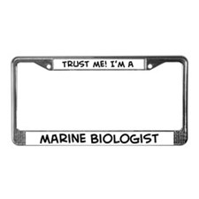 Trust Me: Marine Biologist License Plate Frame