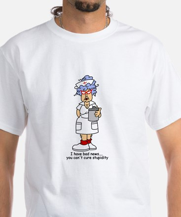 Nurse Stupidity White T-Shirt