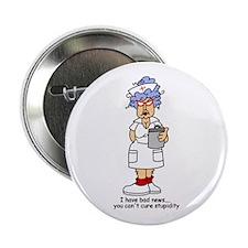 "Nurse Stupidity 2.25"" Button"