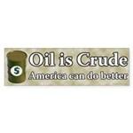 Oil is Crude bumper sticker