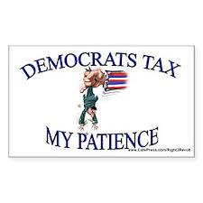 Dem's tax my patience (sticker)
