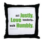 Micah 6:8 Walk Humbly with yo Throw Pillow