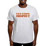 film school dropout Light T-Shirt